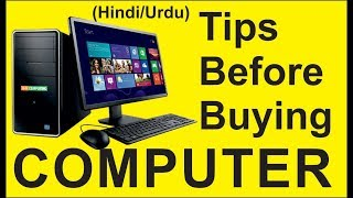 Tips Before Buying a Desktop Computer, Things you should know before purchasing a personal computer