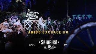 Humberto e Ronaldo - Amigo Cachaceiro - DVD #SaideiraDos10Anos