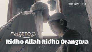 VAGETOZ - Ridho Allah Ridho Orangtua (Official Music Video) | True Story