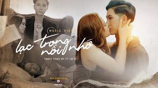 LẠC TRONG NỖI NHỚ | TraCy Thảo My x LikPi| OFFICIAL MUSIC VIDEO