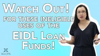 Watch Out For These Ineligible Uses of the EIDL Loan Funds!