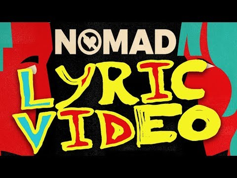Walk off the Earth - NOMAD (Lyric Video)