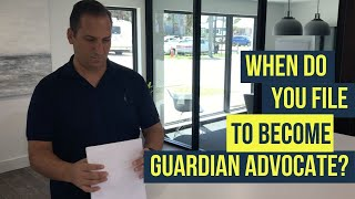 When do you file to become guardian advocate?