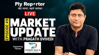 Market Update with Pragath Dvivedi Editor-in-Chief, Ply Reporter; Supporting Partner: Dorby Mica