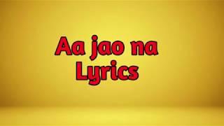 Aa  Jao na lyrics | Arijit Singh