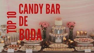TOP 10 Candy Bar De Boda 2017/2018