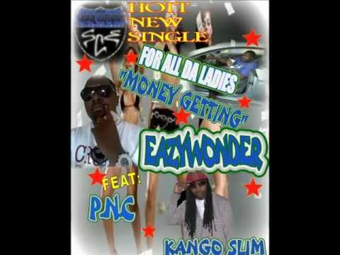"MONEY GETTING"""" EAZYWONDER FEAT:KANGO SLIM"