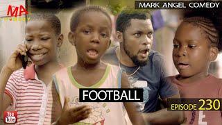 FOOTBALL (Mark Angel Comedy) (Episode 230)