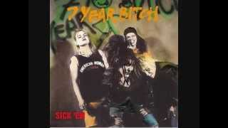 7 Year Bitch - Sick 'Em - Tired Of Nothing