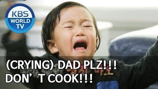 (crying) Dad PLZ!! Don't Cook!!! [The Return of Superman/2020.03.01]