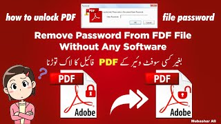 how to unlock adobe pdf file without password   By Mubashar Ali