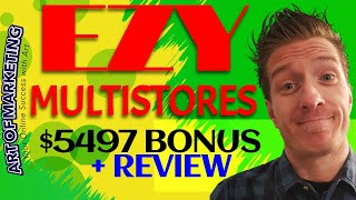 Ezy MultiStores Review, Demo,  $5497 Bonus, Ezy Multi Stores Review