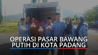 Catat! Berikut Ini Jadwal Operasi Pasar Bawang Putih di 11 Kecamatan Kota Padang