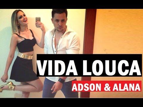 Vida Louca - Adson e Alana