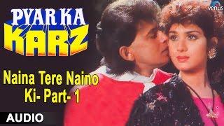 Pyar Ka Karz : Naina Tere Naino Ki- Part-1 Full Audio Song