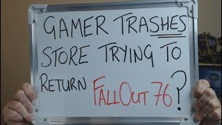 Gamer TRASHES STORE after being refused a refund for FALLOUT 76 !!