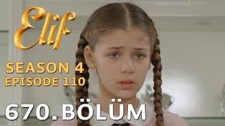 Elif 670. Bölüm | Season 4 Episode 110