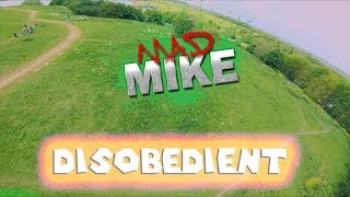 Disobedient | FPV FREESTYLE