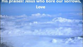 Praise Him Praise Him (Instrumental) with lyrics