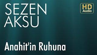 Sezen Aksu   Anahit'in Ruhuna