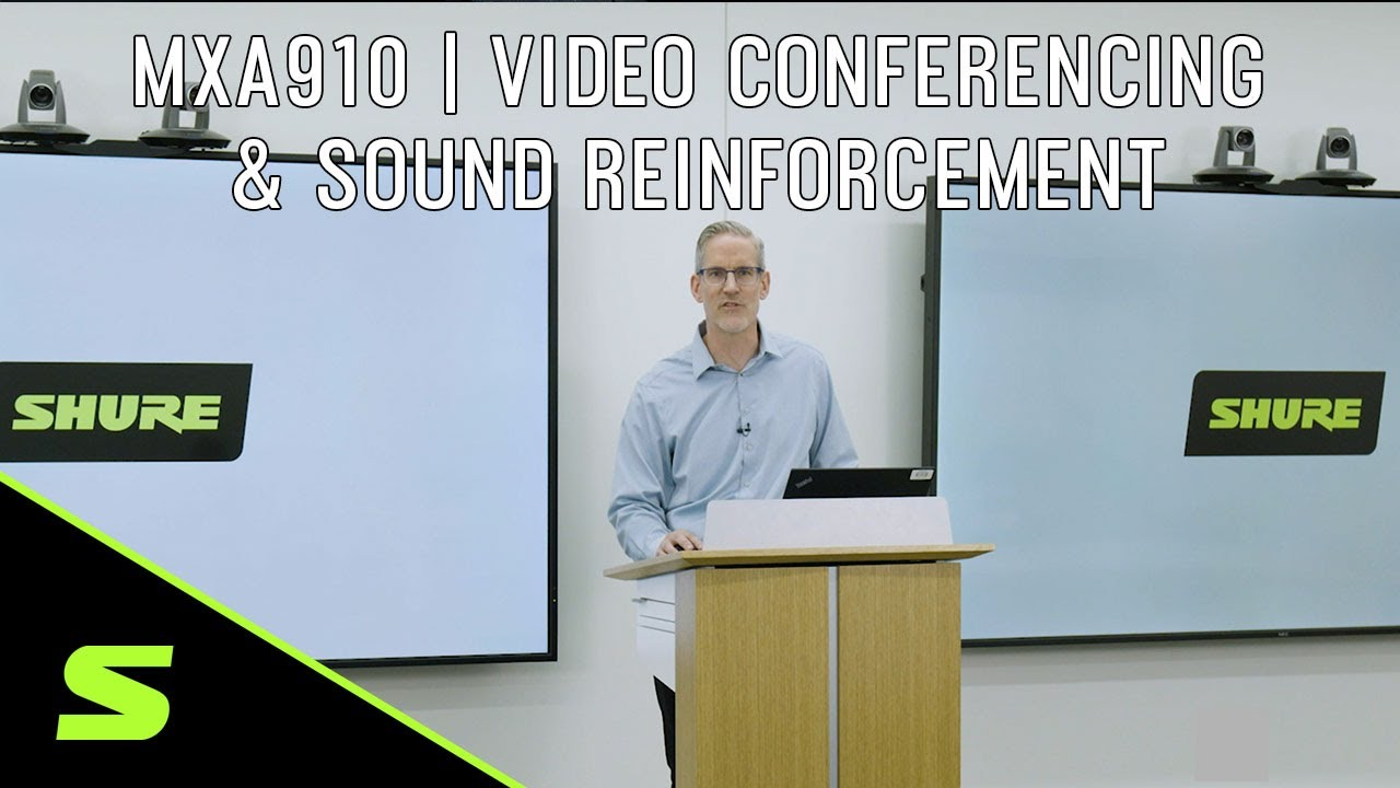 Shure MXA910 | Best Practices for Video Conferencing and Sound Reinforcement
