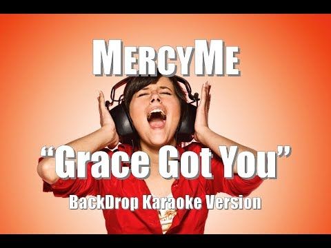 "MercyMe ""Grace Got You"" BackDrop Karaoke Version"