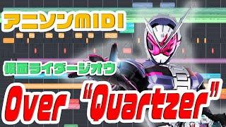 "[MIDI] 仮面ライダージオウOP 「Over ""Quartzer""」 Shuta Sueyoshi feat. ISSA"