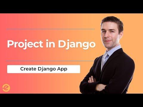 Django | Learn About Django Apps| Create App 2019 |Eduonix