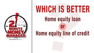 Which Is Better: A Home Equity Loan or Line of Credit?