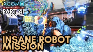 INSANE ROBOT MISSION [#41] XCOM 2: War of the Chosen with HybridPanda