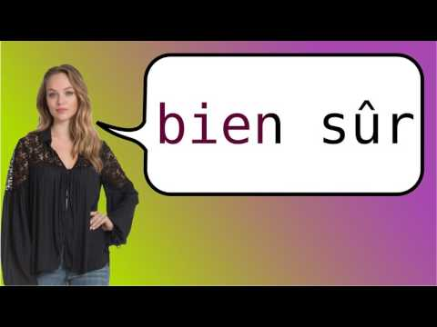 How to say of course in French? - YouTube