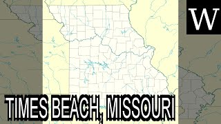 TIMES BEACH, MISSOURI   WikiVidi Documentary