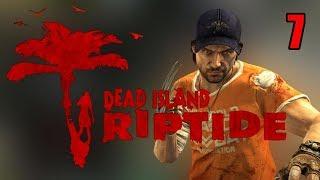 Прохождение Dead Island Riptide. Часть 7. Тихая гавань