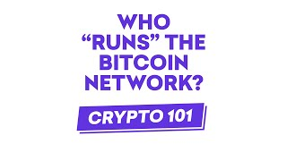 "Who ""Runs"" the Bitcoin Platform?"
