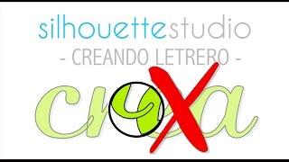 Creando letreros en Silhouette Studio - Video Cápsula #7