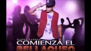 Daddy Yankee - Comienza El Bellaqueo (Original) (Letra)