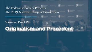 Click to play: Showcase Panel IV: Originalism and Precedent