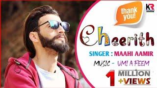 CHEERITH | MAAHI AAMIR FT UMI A FEEM | MIR UMER  | NEW KASHMIRI SONG 2021