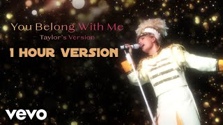 Taylor Swift - You Belong With Me (Taylor's Version) [1 Hour Version]