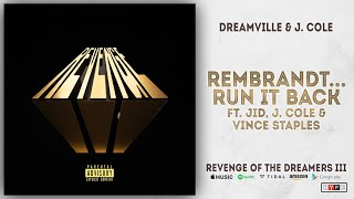 JID, J. Cole & Vince Staples - Rembrandt...Run It Back (Revenge of the Dreamers 3)