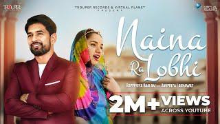 OFFICIAL VIDEO - Naina Ra Lobhi   Rapperiya Baalam Ft