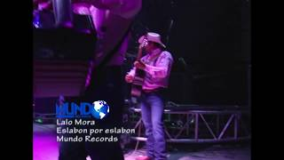 Lalo Mora En Vivo  Monterrey Mundo Records Oficial
