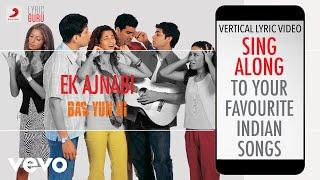 Ek Ajnabi - Bas Yun Hi|Official Bollywood Lyrics|KK - YouTube