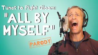 All By Myself - Celine Dion Parody