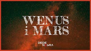 Kadr z teledysku Wenus i Mars tekst piosenki DeDe Negra