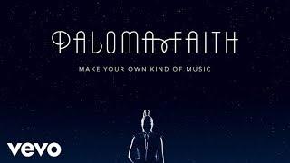Paloma Faith   Make Your Own Kind Of Music (Audio)