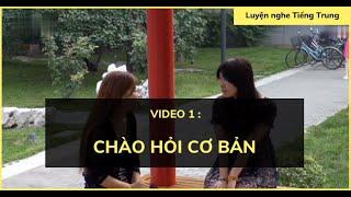 Luyện nghe tiếng Trung: Hội thoại #1| Chào hỏi cơ bản