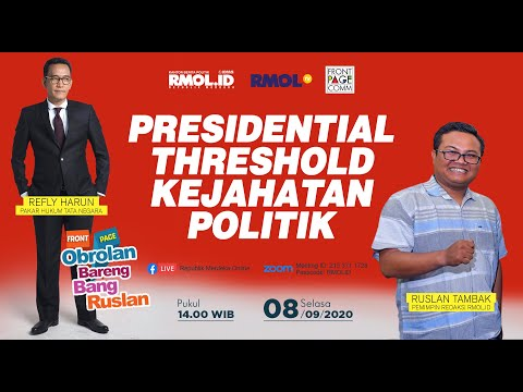 Obrolan Bareng Bang Ruslan - Presidential Threshold Kejahatan Politik