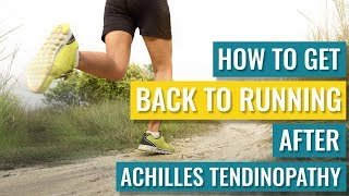How to get back to Running after Achilles Tendinopathy