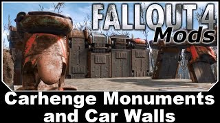 Fallout 4 Mods - Carhenge Monuments and Car Walls